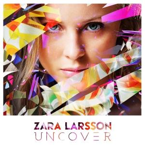 Zara Larsson Uncover