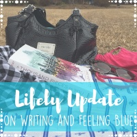 Lifely Update: On Writing and Feeling Blue
