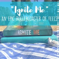 """Ignite Me""// An Epic Rollercoaster of Feels"