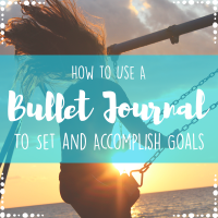 How to Use a Bullet Journal to Set and Accomplish Goals