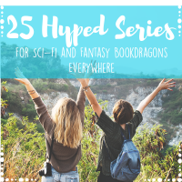 25 Hyped Series for Sci-Fi and Fantasy Bookdragons Everywhere